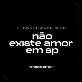 Baixar Não Existe Amor em SP - Milton Nascimento part. Criolo e Amaro Freitas Mp3