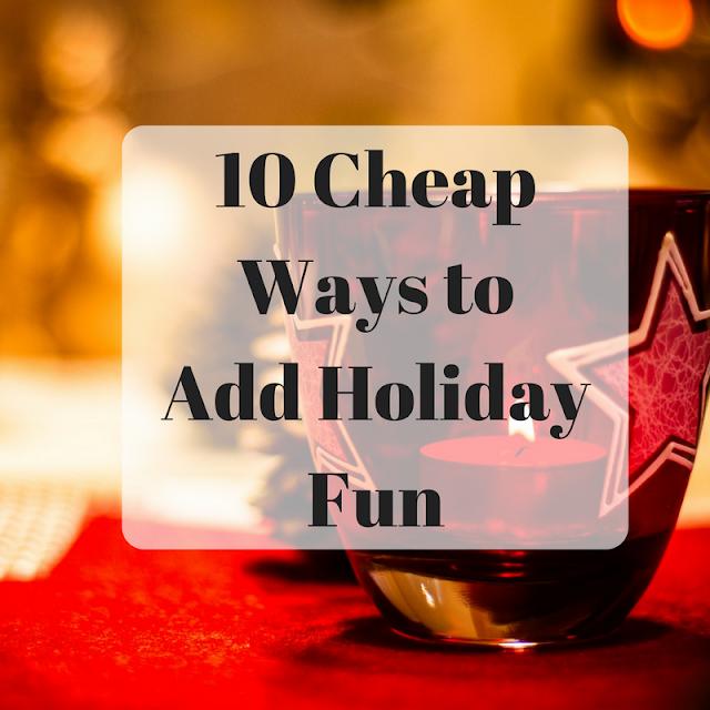 10 Cheap Ways to Add Holiday Fun