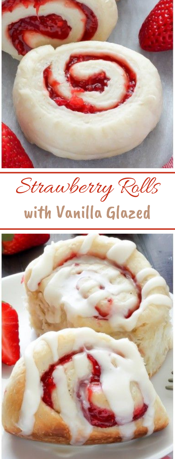 Strawberry Rolls with Vanilla Glaze #summerrecipe #desserts