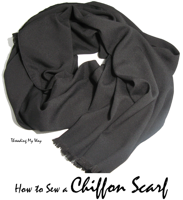 Make a chiffon scarf... a quick and easy project ~ how to make one at Threading My Way