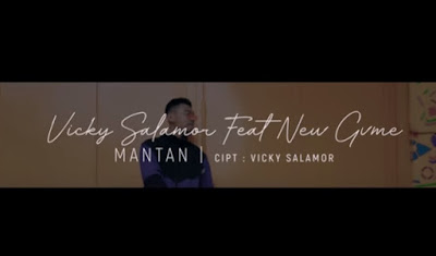Lirik Lagu Mantan Vicky Salamor Feat New Gvme