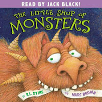 The Little Shop of Monsters by R.L. Stine & Marc Brown, read by Jack Black