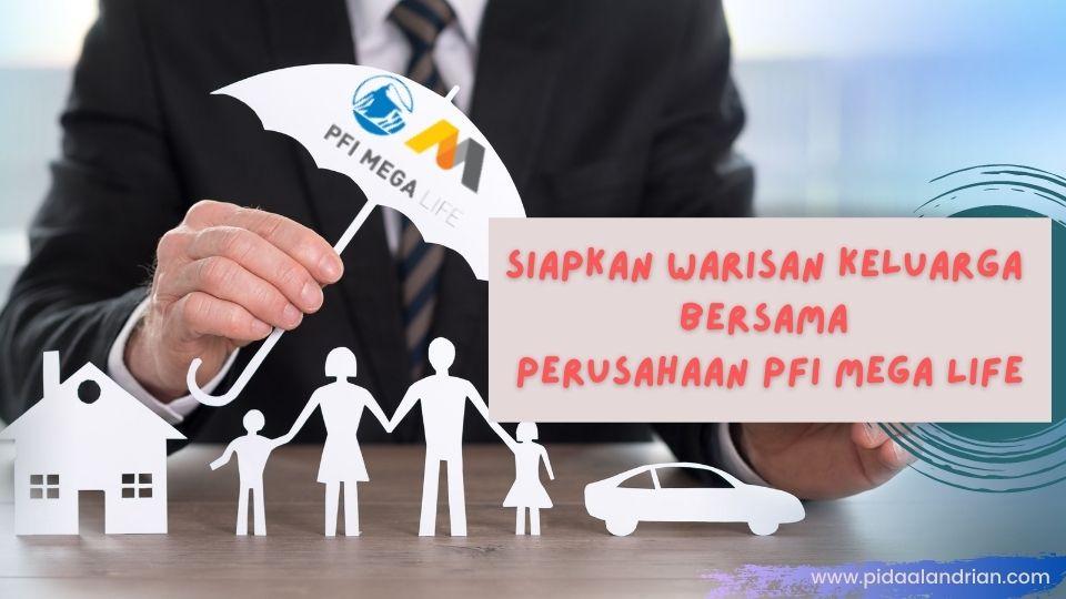 Pilihan asuransi di perusahaan PFI Mega Life