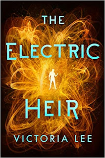 Book Review and GIVEAWAY: The Electric Heir, by Victoria Lee {ends 6/22}