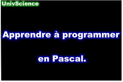 Apprendre à programmer en Pascal.