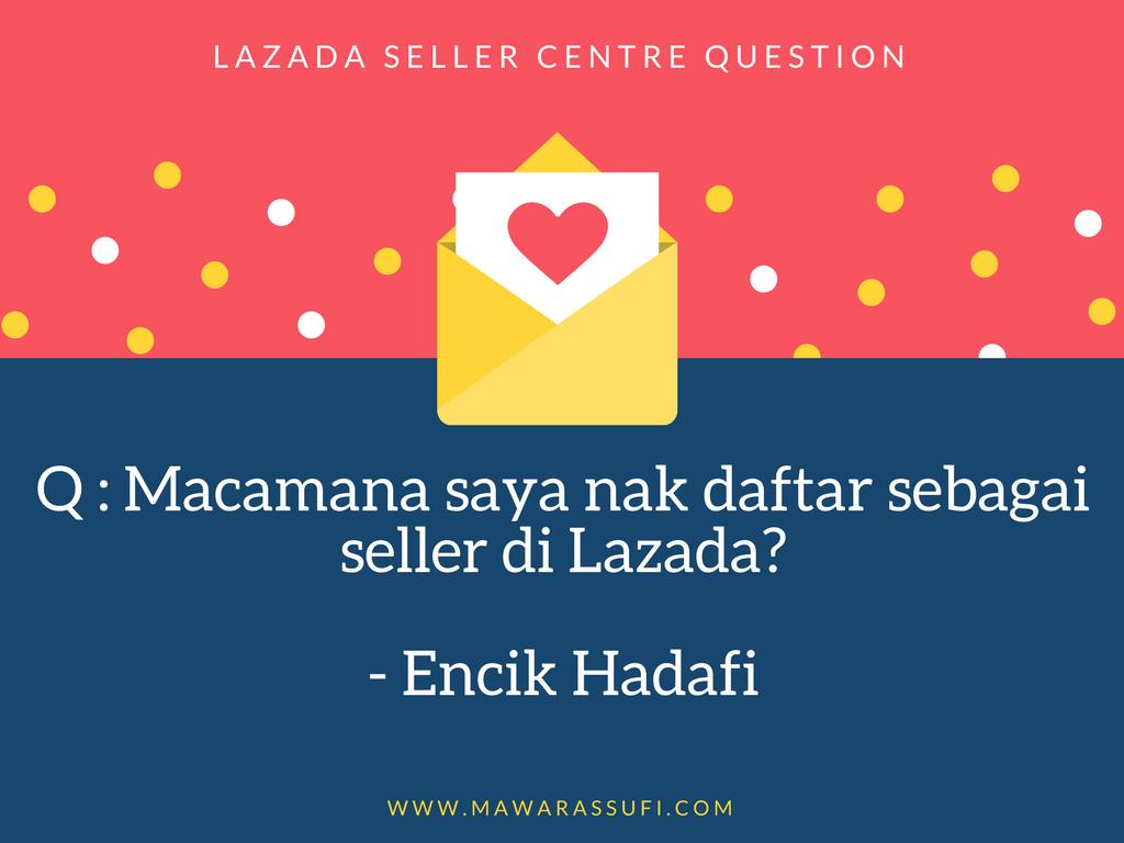 Q & A | Apa Perlu Ada Untuk Mula Daftar Sebagai Seller