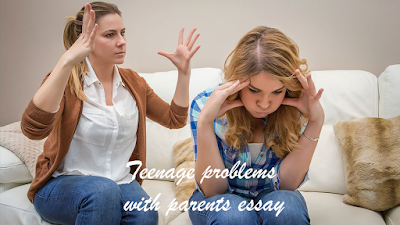 Teenage problems with parents essay