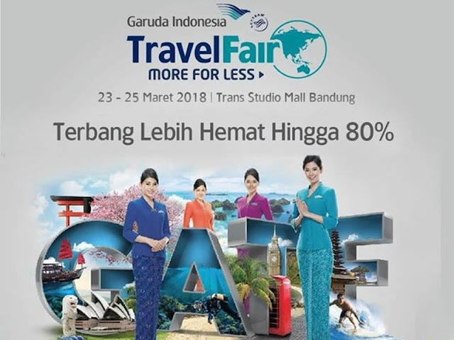 Garuda Indonesia Travel Fair Digelar di TSM Bandung 23-25 Maret 2018