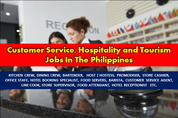 Are you looking for Customer Service, Hospitality, and Tourism jobs? The following are job vacancies for you. If interested, you may contact the employer/agency listed below to inquire further or to apply.  Customer Service, Hospitality and Tourism Jobs  1. OFFICE STAFF | CSR | AIRLINE TICKETING | DAY SHIFT Apply before 12 Aug Office Address: Unit 2004, 139 Corporate Center, 139 Valero St.,, Salcedo Village, Makati, Metro Manila, Philippines Vacancy: 50 openings  Website: http://www.globalheadstart.com/  2. KITCHEN CREW Apply before 13 Jul Office Address: 20th Floor Oledan Square, 6788 Makati Skyplaza, Ayala Ave., Makati City Vacancy: 5 openings  Website: http://www.oraclesee.com  3. DINING CREW | CHINESE RESTAURANT Apply before 14 Jul Office Address: 20th Floor Oledan Square, 6788 Makati Skyplaza, Ayala Ave., Makati City Vacancy: 15 openings  Website: http://www.oraclesee.com  4. TRAVEL BOOKING REPRESENTATIVE | DAY SHIFT Apply before 11 Aug Office Address: Unit 2004, 139 Corporate Center, 139 Valero St.,, Salcedo Village, Makati, Metro Manila, Philippines Vacancy: 3 openings  Website: http://www.globalheadstart.com/  5. CORPORATE TRAVEL SPECIALIST | CEBU Apply before 7 Aug Office Address: Unit 2004, 139 Corporate Center, 139 Valero St.,, Salcedo Village, Makati, Metro Manila, Philippines Vacancy: 5 openings  Website: http://www.globalheadstart.com/  6. STORE TEAM MEMBER Apply before 30 Jul Office Address: 30 Meralco Ave, Ortigas Center, Pasig, Metro Manila, Philippines  Vacancy: 6 openings  7. BARTENDER Apply before 6 Aug Office Address: Ayala Ave, Makati, Metro Manila, Philippines Vacancy: 1 opening  Website: http://www.apartment1b.com/  8. RESTOBAR MANAGER Apply before 6 Aug Office Address: 5484 Osmeña Highway, Makati, NCR, Philippines  Vacancy: 1 opening  9. STORE TEAM MEMBER | SERVICE CREW Apply before 14 Jul Office Address: G/F First Lucky Place Annex Building, 2259 Chino Roces Avenue Extension Makati City, Makati, Metro Manila, Philippines  Vacancy: 12 openings  10. HOST | HOSTESS Apply before 5 Aug Office Address: 723 Aurora Blvd, Quezon City, 1112 Metro Manila, Philippines, New Manila, Quezon City, Metro Manila, Philippines Vacancy: 100 openings  Website: http://ipams.com/index.php  11. PROMODISER Apply before 29 JunOffice  Address: 565 Muelle de Binondo St. cor. San Nicolas Binondo Manila, Manila, Metro Manila, Philippines Vacancy: 12 openings  Website: http://www.mptii.ph  12. RETAIL SALES ASSOCIATE Apply before 6 Aug Office Address: 14F Room D, The World Center Buiding, Sen. Gil Puyat Ave. Makati City, Makati, Metro Manila, Philippines Vacancy: 10 openings Website: http://www.smartfuture.com.ph/  13. CUSTOMER SERVICE REPRESENTATIVE (CSR) Apply before 29 Jun Office Address: astwood Ave, Bagumbayan, Quezon City, 1800 Metro Manila, Philippines Vacancy: 3 openings Website: http://onelunaglobal.com/ Salary: 15,000.00 - 17,000.00 PHP/ month  14. STORE CASHIER Apply before 6 Aug Office Address: 14F Room D, The World Center Buiding, Sen. Gil Puyat Ave. Makati City, Makati, Metro Manila, Philippines Vacancy: 3 openings Website: http://www.smartfuture.com.ph/  15. OFFICE STAFF | CSR | NON-VOICE | IT SUPPORT Apply before 5 Aug Office Address: Unit 2004, 139 Corporate Center, 139 Valero St.,, Salcedo Village, Makati, Metro Manila, Philippines Vacancy: 50 openings Website: http://www.globalheadstart.com/ 16. HOTEL BOOKING SPECIALIST Apply before 4 Aug Office Address: Unit 2004, 139 Corporate Center, 139 Valero St.,, Salcedo Village, Makati, Metro Manila, Philippines Vacancy: 3 openings Website: http://www.globalheadstart.com/  17. OFFICE STAFF | CSR | NON VOICE | GAMING ACCOUNT Apply before 4 Aug Office Address: Unit 2004, 139 Corporate Center, 139 Valero St.,, Salcedo Village, Makati, Metro Manila, Philippines Vacancy: 50 openings  Website: http://www.globalheadstart.com/  18. BACK OFFICE CSR | CHAT SUPPORT | AIRLINE TICKETING Apply before 4 Aug Office Address: Unit 2004, 139 Corporate Center, 139 Valero St.,, Salcedo Village, Makati, Metro Manila, Philippines Vacancy: 50 openings Website: http://www.globalheadstart.com/  19. FOOD SERVERS Apply before 11 Jul Office Address: 30th Mall of Ayala Meralco Ortigas Pasig City Vacancy: 20 openings  20. BARISTA Apply before 4 Aug Office Address: G/F Araga Building, 108 E. Rodriguez Jr. Ave., Bagumbayan, Libis, Quezon City Vacancy: 1 opening Website: http://idcmanpower.com/  21. CUSTOMER SERVICE AGENT Apply before 3  AugOffice Address: 4F Tower 6789, Ayala Avenue,, Makati, Metro Manila, Philippines Vacancy: 1 opening Website: http://www.staff-alliance.com  22. TELEMARKETING AGENT Apply before 3 Aug Office Address: 4F Tower 6789, Ayala Avenue,, Makati, Metro Manila, Philippines Vacancy: 16 openings Website: http://www.staff-alliance.com  23. FRONT DESK OFFICER | METRO MANILA Apply before 30 Jul Office Address: Exchange Road 1501 West Tower Philippine Stock Exchange Centre, Ortigas Ave, Ortigas, Pasig, 1605 Metro Manila, Philippines Vacancy: 12 openings Website: http://www.brunosbarbers.com  24. LINE COOK  Apply before 24 Jul Office Address: Ayala Ave, Makati, Metro Manila, Philippines Vacancy: 2 openings Website: http://www.apartment1b.com/  25. OFFICE STAFF | CSR | AIRLINE TICKETING | DAY SHIFT Apply before 1 Aug Office Address: Unit 2004, 139 Corporate Center, 139 Valero St.,, Salcedo Village, Makati, Metro Manila, Philippines Vacancy: 50 openings Website: http://www.globalheadstart.com/  26. OFFICE STAFF | CSR | LOCAL ACCOUNT | TRAVEL BOOKING Apply before 31 Jul Office Address: Unit 2004, 139 Corporate Center, 139 Valero St.,, Salcedo Village, Makati, Metro Manila, Philippines Vacancy: 100 openings Website: http://www.globalheadstart.com/  27. CUSTOMER SERVICE REPRESENTATIVE | IT TECH SUPPORT Apply before 30 Jul Office Address: Unit 2004, 139 Corporate Center, 139 Valero St.,, Salcedo Village, Makati, Metro Manila, Philippines Vacancy: 18 openings Website: http://www.globalheadstart.com/ Salary: 15,000.00 - 20,000.00 PHP/ month  28. SUPPORT ANALYST Apply before 30 Aug Office Address: 1506-1508 Tower One & Exchange Plaza, Ayala Triangle, Ayala Avenue, Makati, Metro Manila, Philippines Vacancy: 4 openings Website: https://onyxcentersource.com/ Salary: 20,000.00 PHP/ month  29. CUSTOMER SERVICE REPRESENTATIVE (CSR) Apply before 30 Jul Office Address: Ortigas Center, Pasig, Metro Manila, Philippines Vacancy: 2 openings Website: http://baytech.ph Salary: 16,000.00 - 18,000.00 PHP/ month  30. CUSTOMER SUCCESS OFFICER Apply before 30 Jul Office Address: M10, Auro-Vir Building, Evangelista, Makati, Metro Manila, Philippines Vacancy: 1 opening Website: http://movefastadvertising.com Salary: 15,000.00 - 25,000.00 PHP/ month  31. CUSTOMER SERVICE MANAGER Apply before 24 Jun Office Address: 2241 Chino Roces Ave, Makati, Metro Manila, Philippines Vacancy: 1 opening Website: http://www.ninjavan.co Salary: 35,000.00 - 45,000.00 PHP/ month  32. FRONT OFFICE STAFF | PALM ROCK RESIDENCES Apply before 30 Jul Office Address: Makati, Metro Manila, Philippines Vacancy: 1 opening Website: http://www.cebuanalhuillier.com  33. BRANCH PERSONNEL | JUST JEWELS ROBINSON'S PLACE ERMITA Apply before 17 Jul Office Address: Manila, Metro Manila, Philippines Vacancy: 1 opening Website: http://www.cebuanalhuillier.com  34. TEAM LEADER / CAPTAIN Apply before 30 Jun Office Address: Unit-1701 Tycoon Centre Condominium Building, Pearl Drive, Ortigas Center, Pasig, Metro Manila, Philippines Vacancy: 1 opening Website: http://www.boldrimpact.com  35. SALES CONSULTANT Apply before 28 Jul Office Address: Unit 2004, 139 Corporate Center, 139 Valero St.,, Salcedo Village, Makati, Metro Manila, Philippines Vacancy: 15 openings Website: http://www.globalheadstart.com/ 36. HOTEL RESERVATIONS AGENT | TRAVEL AND LEISURE Apply before 28 Jul Office Address: Unit 2004, 139 Corporate Center, 139 Valero St.,, Salcedo Village, Makati, Metro Manila, Philippines Vacancy: 2 openings Website: http://www.globalheadstart.com/  37. CHAT SUPPORT SPECIALIST Apply before 29 Jun Office Address: Diliman, Quezon City, Metro Manila, Philippines Vacancy: 5 openings Website: http://jobs.alorica.com/ph-lead-capture/ Salary: 18,000.00 - 21,000.00 PHP/ month  38. FRONT DESK/EXECUTIVE ASSISTANT Apply before 13 Jul Office Address: Padilla Building, F. Ortigas Jr. Road, San Antonio, Pasig, 1605 Kalakhang Maynila, Philippines Vacancy: 1 opening  39. STORE SUPERVISORApply before 24 Jul Office Address: Makati, Metro Manila, Philippines Vacancy: 4 openings  40. FOOD ATTENDANT Apply before 24 Jun Office Address: Ayala, San Antonio Village, Makati, Metro Manila, Philippines Vacancy: 1 opening Website: http://www.apartment1b.com/  41. HOTEL RECEPTIONIST Apply before 24 Jul Office Address: Unit 2004, 139 Corporate Center, 139 Valero St.,, Salcedo Village, Makati, Metro Manila, Philippines Vacancy: 50 openings Website: http://www.globalheadstart.com/  42. BEAUTY CONSULTANT | LOCAL ACCOUNT Apply before 23 Jul Office Address: Unit 2004, 139 Corporate Center, 139 Valero St.,, Salcedo Village, Makati, Metro Manila, Philippines Vacancy: 50 openings Website: http://www.globalheadstart.com/  43. FRONT DESK Apply before 30 Aug Office Address: 72 Jupiter, Makati, 1209 Metro Manila, Philippines Vacancy: 2 openings Website: http://www.marajogroup.com  44. RECEPTIONIST Apply before 11 Jul Office Address: No. 146 3rd Floor FRANKFORT Bldg. Pasig Blvd. Bagong Ilog, Pasig City Vacancy: 1 opening  45. TRAVEL RESERVATION AGENT | MANDALUYONG Apply before 21 Aug Office Address: Unit 2004, 139 Corporate Center, 139 Valero St.,, Salcedo Village, Makati, Metro Manila, Philippines Vacancy: 15 openings Website: http://www.globalheadstart.com/ Salary: 12,000.00 - 18,000.00 PHP/ month  46. SOUS CHEF Apply before 20 Jul Office Address: city garden hotel makati Vacancy: 1 opening Website: http://www.citygardengrandhotel.com  47. RESTAURANT CREW Apply before 29 Dec Office Address: 11th Jamboree, Diliman, Quezon City, Metro Manila, Philippines Vacancy: 10 openings Website: https://www.autismsocietyphilippines.org  48. BARTENDER Apply before 11 Jul Office Address: Meralco Ave, Ortigas Center, Pasig, Metro Manila, Philippines Vacancy: 3 openings  49. RESTAURANT SUPERVISOR Apply before 11 Jul Office Address: 30th Mall of Ayala Meralco Avenue Ortigas Pasig Vacancy: 2 openings  50. KITCHEN SUPERVISOR Apply before 15 Jul Office Address: Binondo, Manila, Metro Manila, Philippines Vacancy: 2 openings Website: http://www.ramadamanilacentral.com  51. WAITER | FOOD SERVER Apply before 11 Jul Office Address: 30th Mall of Ayala Meralco Ortigas Pasig City Vacancy: 20 openings  52. BARISTA Apply before 11 Jul Office Address: Meralco Ave, Ortigas Center, Pasig, Metro Manila, Philippines Vacancy: 3 openings  53. STORE RECEPTIONIST | ROBINSONS MANILA  Apply before 29 Jun Office Address: Robinsons Manila Vacancy: 1 opening Website: https://www.winkstudio.ph Salary: 13,000.00 - 15,000.00 PHP/ month  54. RESTAURANT CASHIER Apply before 20 Jun Office Address: Legaspi, Makati, Metro Manila, Philippines Vacancy: 1 opening  55. AIRLINE BOOKING EXECUTIVE | TRAVEL ACCOUNT | CUBAO, QUEZON CITY Apply before 30 Dec Office Address: Cubao, Quezon City, Metro Manila, Philippines Vacancy: 200 openings Website: https://acesjobs.com.ph/ Salary: 15,000.00 - 30,000.00 PHP/ month  56. CSR | AIRLINE | CUBAO, QUEZON CITY Apply before 30 Jun Office Address: Cubao, Quezon City, Metro Manila, Philippines Vacancy: 30 openings Website: https://acesjobs.com.ph/ Salary: 15,000.00 - 30,000.00 PHP/ month  57. HOTEL TICKETING REPRESENTATIVE | AYALA, MAKATI Apply before 30 Dec Office Address: Ayala Ave, Makati, Metro Manila, Philippines Vacancy: 140 openings Website: https://acesjobs.com.ph/ Salary: 15,000.00 - 30,000.00 PHP/ month  58. HOTEL REVENUE AND BUSINESS DEVELOPMENT MANAGER Apply before 1 Jul Office Address: Ortigas Center, Pasig, Metro Manila, Philippines Vacancy: 1 opening Website: http://pontefinohotel.com/  59. TRAVEL CONSULTANT Apply before 29 Jun Office Address: Unit 204 The Asia Tower, 151 Benavidez Street corner Paseo de Roxas, Legaspi Village, Makati, Makati, Metro Manila, Philippines Vacancy: 2 openings Website: http://www.mcckgroup.com  60. CHEF Apply before 27 Jun Office Address: Makati, Metro Manila, Philippines Vacancy: 1 opening Website: http://www.solenergy.com.ph  SOURCE: www.kalibrr.com  DISCLAIMER: Thoughtskoto is not affiliated to any of these companies. The information gathered here are verified and gathered from the kalibrr website.