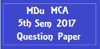 एम डी यू MCA 5th Sem Previous Year Question Papers 2018