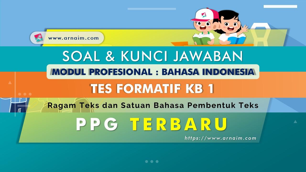 ARNAIM.COM - Soal dan Kunci Jawaban Tes Formatif Modul Bahasa Indonesia KB 1 PPG Terbaru