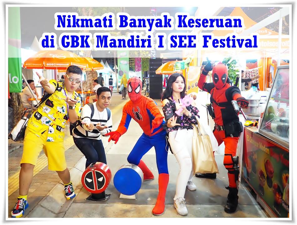 Nikmati Banyak Keseruan di GBK Mandiri I SEE Fest 2019