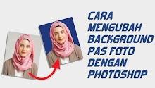 Cara Mengubah Background Pas Foto dengan Photoshop