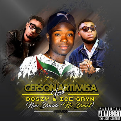 Gerson Artimisa feat. Doszy & Icegryn - Não Duvide (No Doubt) [Remix] 2020 | Download Mp3