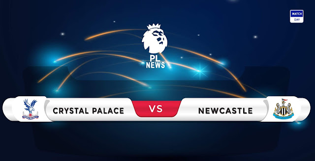 Crystal Palace vs Newcastle Prediction & Match Preview