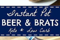 Easy Instant Pot Brats With Beer ~ Low Carb Too