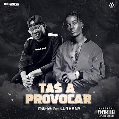 Migazz - Tas a Provocar (feat. Lurhany) [Baixar]