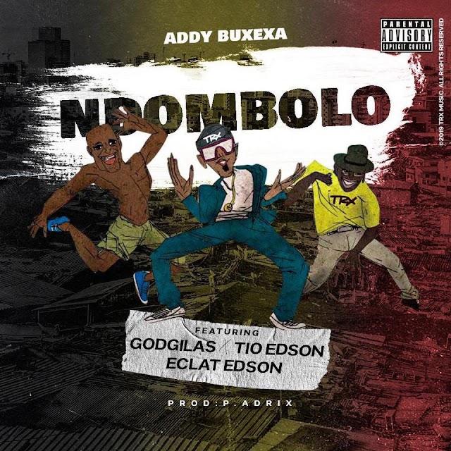 Addy Buxexa - Ndombolo (feat. GodGilas, Tio Edson & Éclat Edson) [Download] mp3