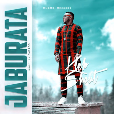 Kleb Shout - Jaburata Lyrics & Audio