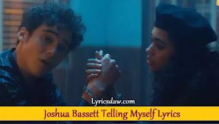 Joshua Bassett Telling Myself Lyrics
