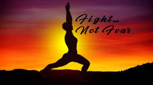 Fight, not fear