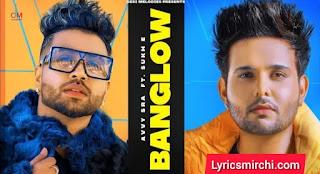 Banglow Song Lyrics | Avvy Sra ft. Afsana khan | New Punjabi Song 2020