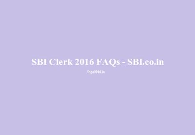 SBI Clerk 2016 FAQs