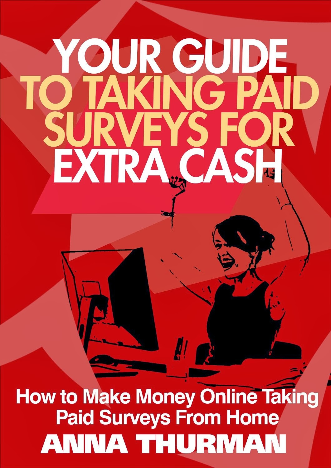 Your Guide To Taking Paid Surveys For Extra Cash By Anna Thurman: A Review  Your
