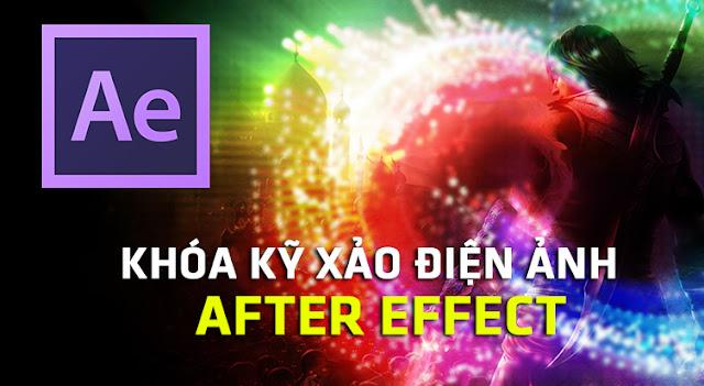 [SHARE]Học làm kỹ xảo trong sản xuất video bằng ADOBE AFTER EFFECTS