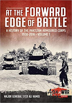 At the Forward Edge of Battle: A History of the Pakistan Armoured Corps 1938-2016
