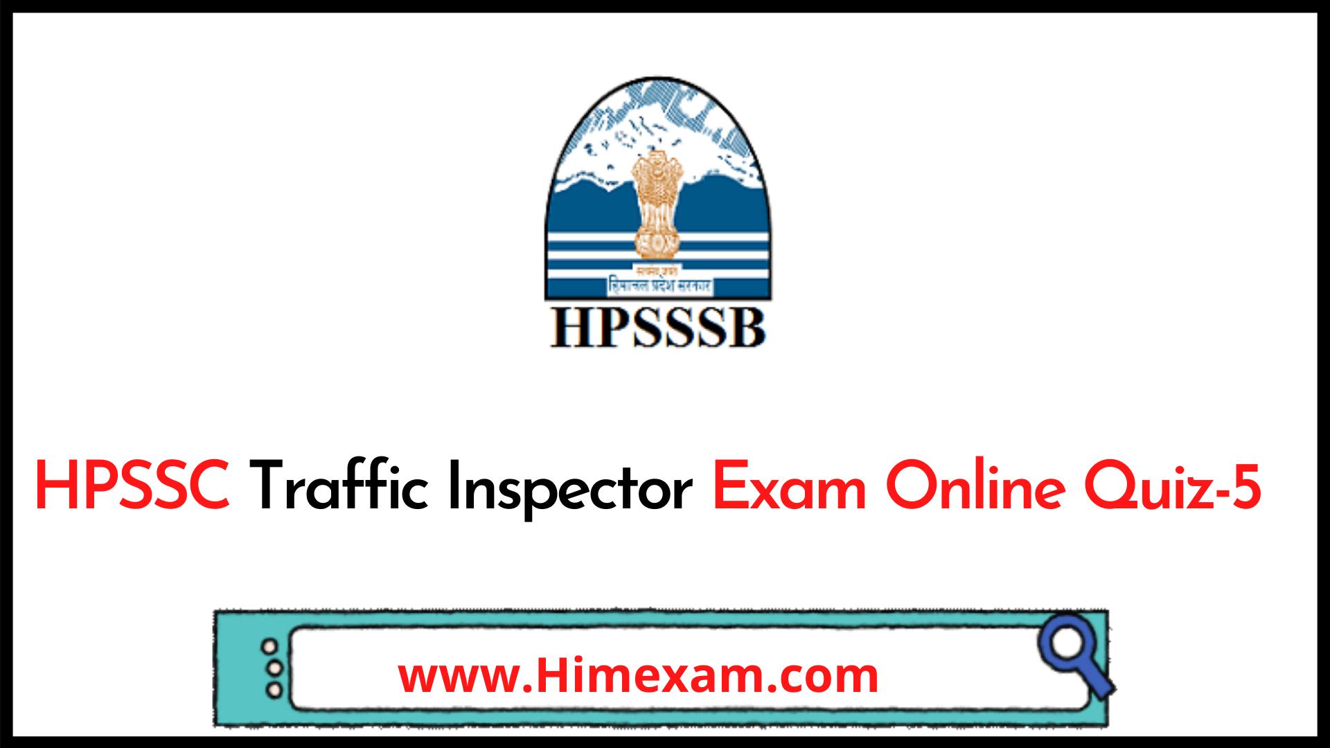 HPSSC Traffic Inspector Exam Online Quiz-5