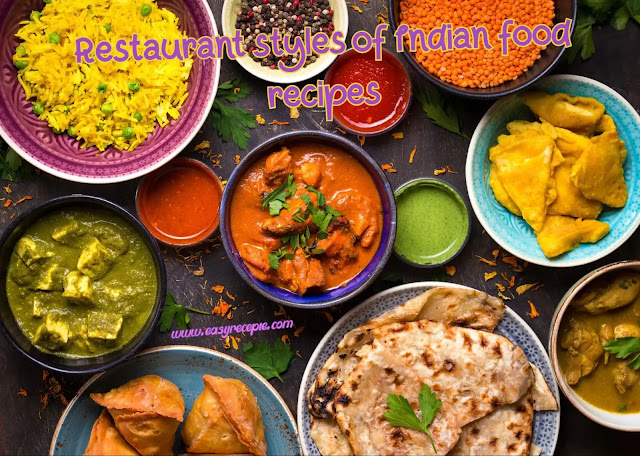8 restaurant styles of Indian food recipes easily make at home