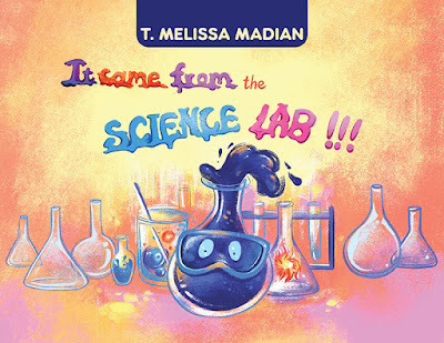 book cover of It Came From the Science Lab by T. Melissa Madian