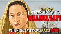 Sejarah Laksamana MALAHAYATI, Perempuan Perkasa Dari ACEH