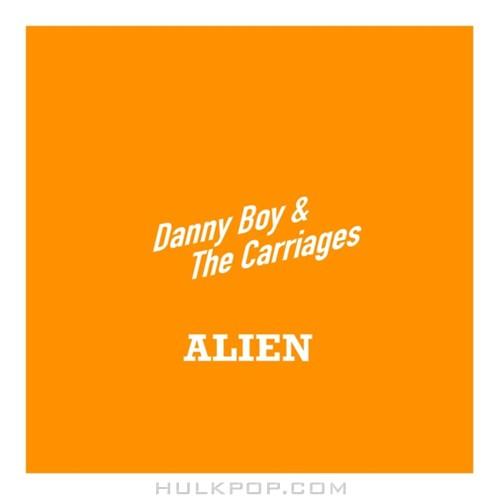 Danny Boy & The Carriages – Alien – Single