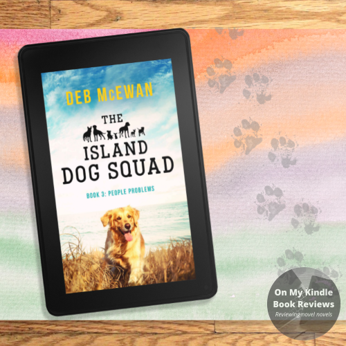 On My Kindle BR reviews THE ISLAND DOG SQUAD (BOOK 3: PEOPLE PROBLEMS) by Deb McEwan