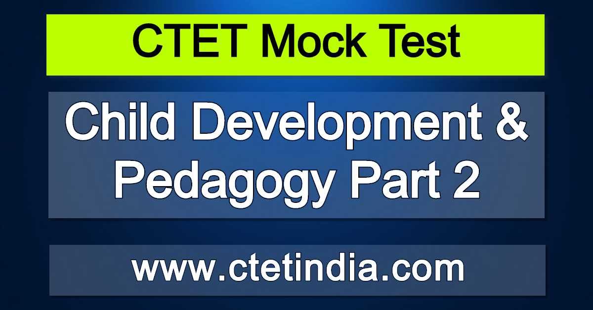 Child Development And Pedagogy ( Part 2)