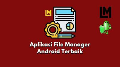 Aplikasi File Manager Terbaik di HP Android 2020