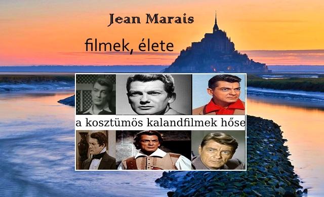 Jean Marais filmek, élete, a kosztümös kalandfilmek hőse