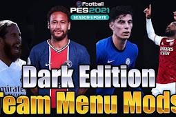 Dark Edition Team Menu Mods V2 - PES 2021