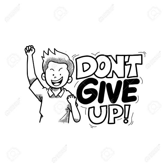 DON'T GIVE UP! 5 STRATEGIES FOR NOT GIVING UP ON YOUR DREAMS