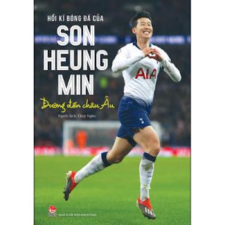Hồi Kí Bóng Đá Của Son Heung Min: Đường Đến Châu Âu (Bìa Mềm) ebook PDF EPUB AWZ3 PRC MOBI