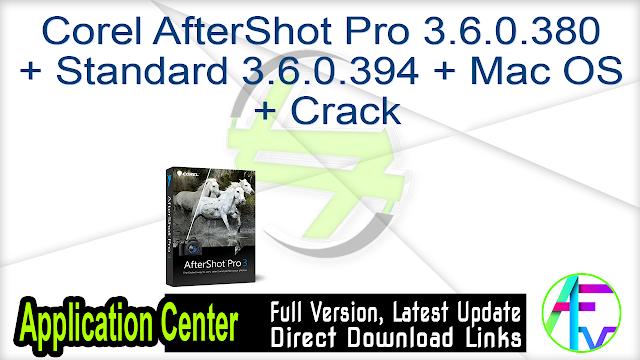 Corel AfterShot Pro 3.6.0.380 + Standard 3.6.0.394 + Mac OS + Crack