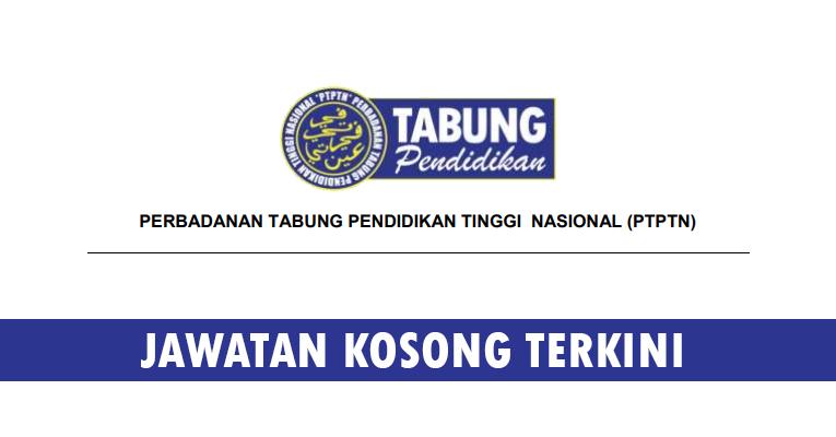 Kekosongan Terkini di Perbadanan Tabung Pendidikan Tinggi Nasional (PTPTN)