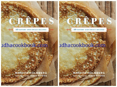 Download ebook Crepes : 50 Savoury And Sweet Recipes