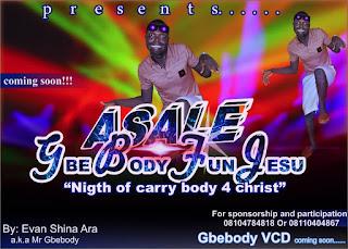 Music : Gbebody Fun Jesu By Evan Shina Ara (free download