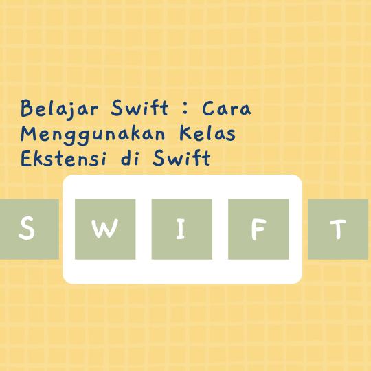 Cara Menggunakan Kelas Ekstensi di Swift