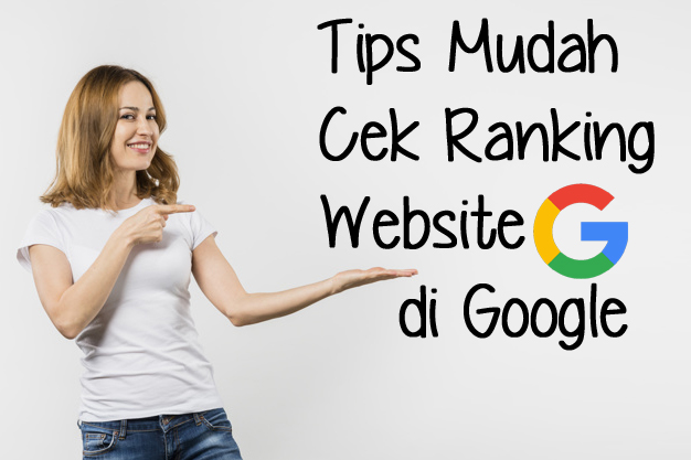 Tips Mudah Cek Ranking Website di Google