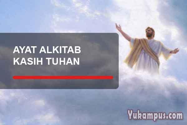 Ayat Alkitab Tentang Cinta Kasih Allah Penyertaan Yukampus