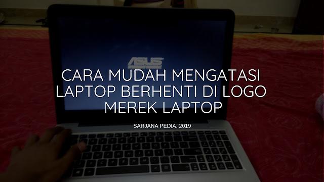 Laptop berhenti di logo Asus